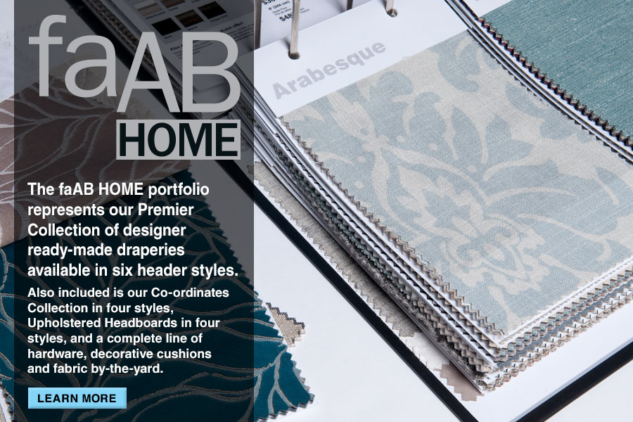 faAB HOME | Updated for Fall 2015 32 new colours & fabrics and our new faABulous Co-ordinates. | Also NEW for Fall 2015 hardware by Unique Fine Fabrics and Alendel and our new ELEMENTS Channel Rod System.