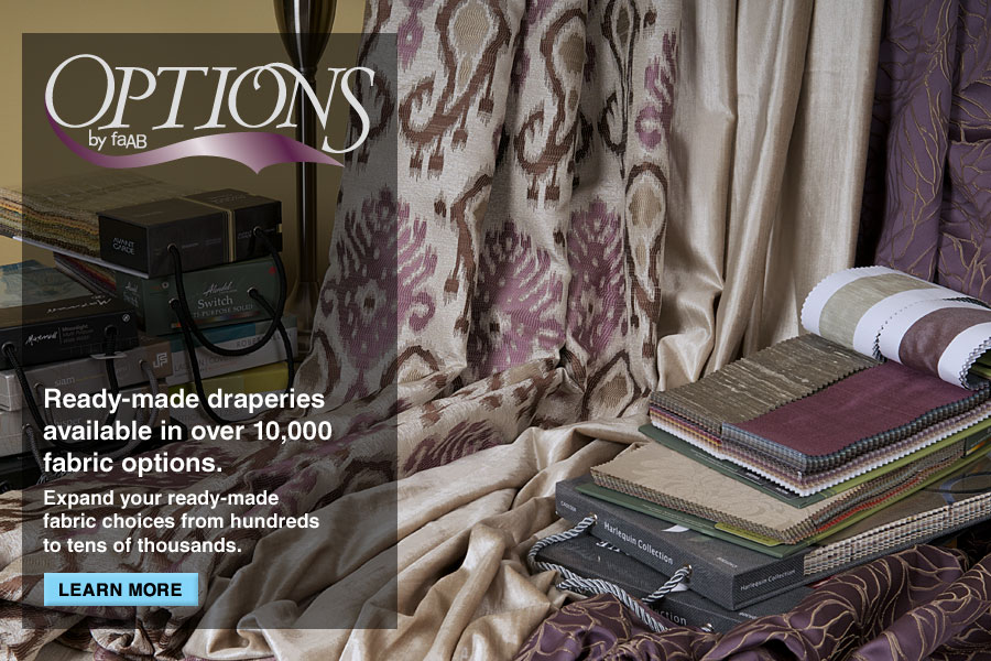 OPTIONS by faAB | Ready-made draperies available in over 10,000 fabric options. Expand your ready-made fabric choices from hundreds to tens of thousands.